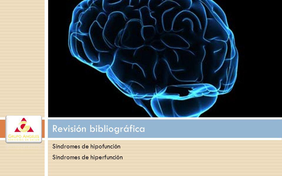 Revisión bibliográfica Síndromes de hipofunción Síndromes de hiperfunción