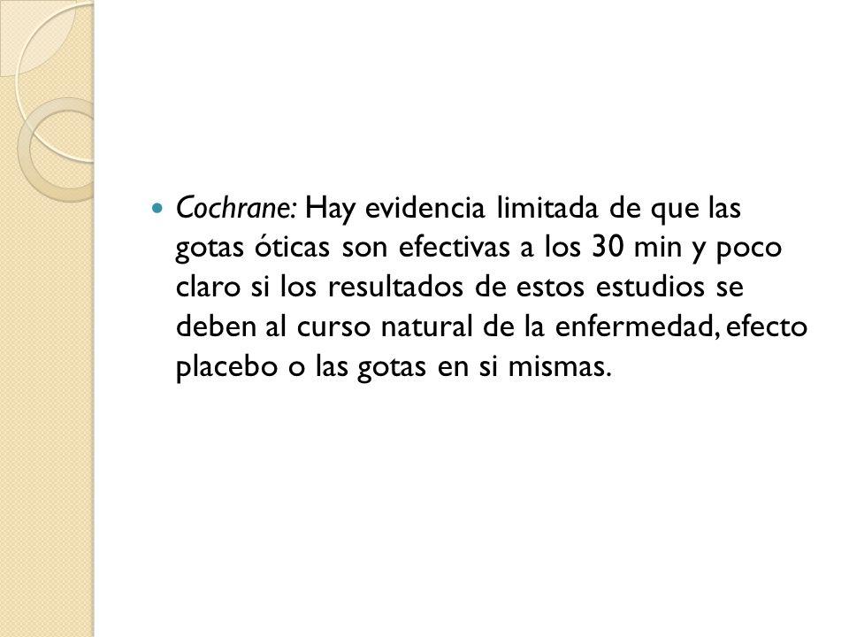 Cochrane: Hay evidencia limitada de que las gotas óticas son efectivas a los 30 min y poco claro si los resultados de estos estudios se deben al curso