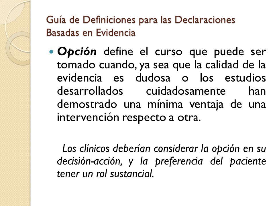 Guía de Definiciones para las Declaraciones Basadas en Evidencia Opción define el curso que puede ser tomado cuando, ya sea que la calidad de la evide