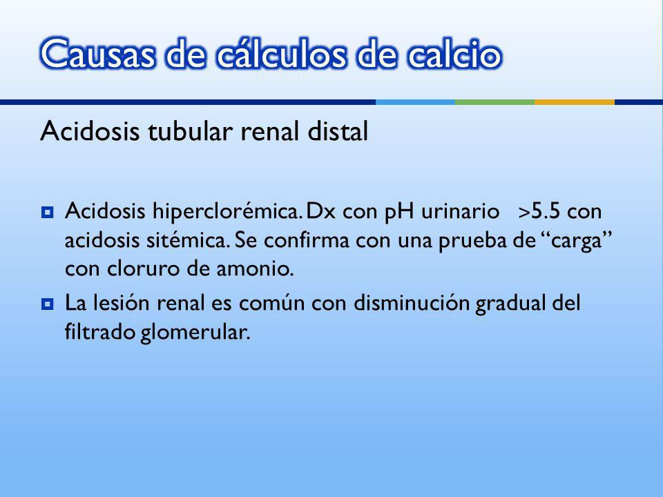Acidosis tubular renal distal Acidosis hiperclorémica. Dx con pH urinario ˃ 5.5 con acidosis sitémica. Se confirma con una prueba de carga con cloruro