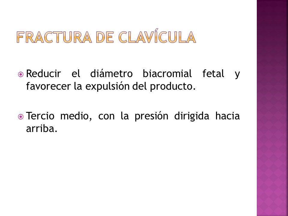 Reducir el diámetro biacromial fetal y favorecer la expulsión del producto. Tercio medio, con la presión dirigida hacia arriba.