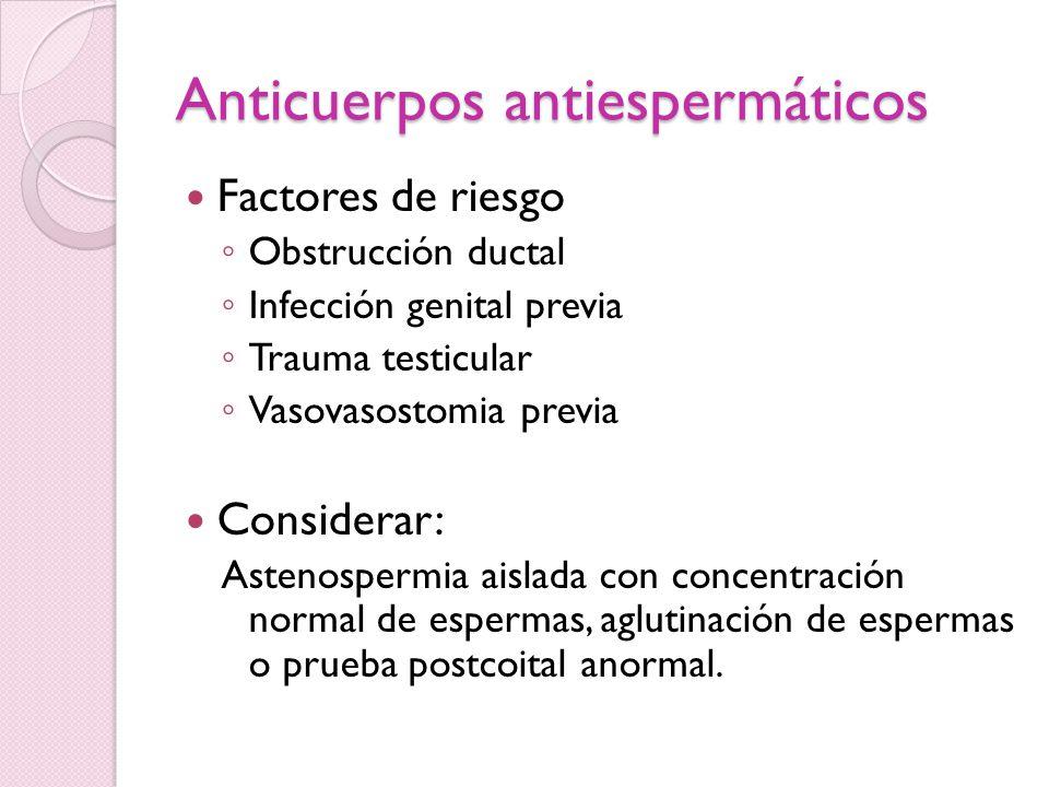 Anticuerpos antiespermáticos Se encuentran en la superficie del esperma Líquido seminal No usar si se va a realizar ICSI