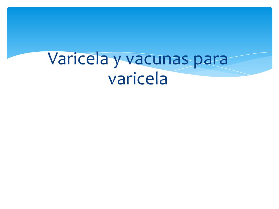 Varicela y vacunas para varicela Epidemiology and Prevention of Vaccine- Preventable Diseases National Center for Immunization and Respiratory Disease