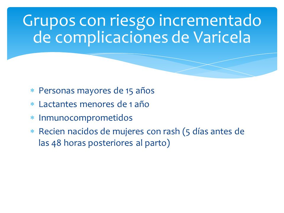 GAMMAGLOBULINA ESPECIFICA PARA VARICELA ZOSTER Profilaxis postexposición en mujeres embarazadas RN e inmunocomprometidos expuestos a varicela 48 horas postexposición Intramuscular