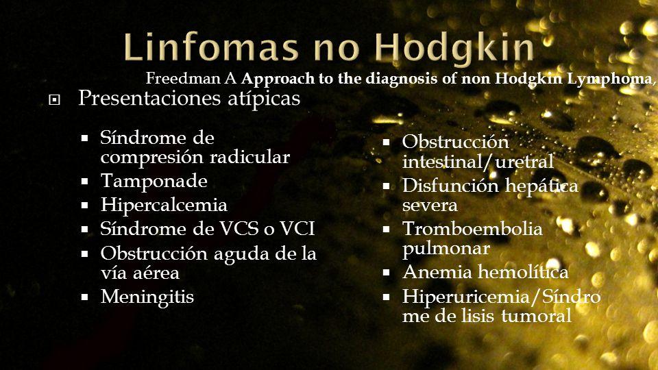 Presentaciones atípicas Síndrome de compresión radicular Tamponade Hipercalcemia Síndrome de VCS o VCI Obstrucción aguda de la vía aérea Meningitis Ob