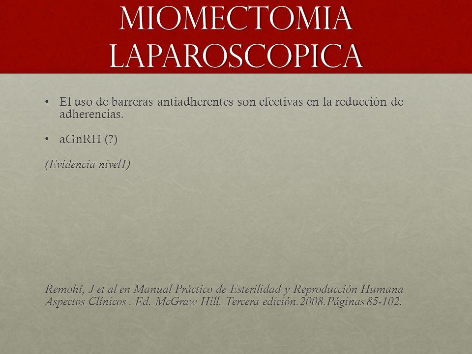 Miomectomia laparoscopica El uso de barreras antiadherentes son efectivas en la reducción de adherencias.El uso de barreras antiadherentes son efectivas en la reducción de adherencias.