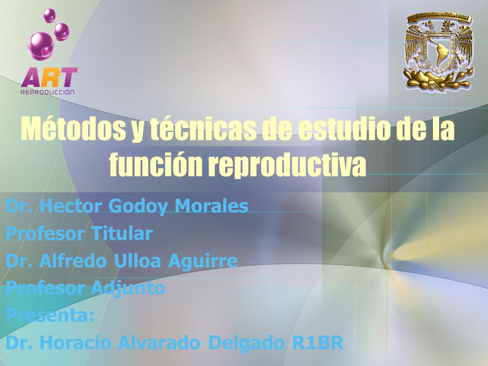 Métodos y técnicas de estudio de la función reproductiva Dr.