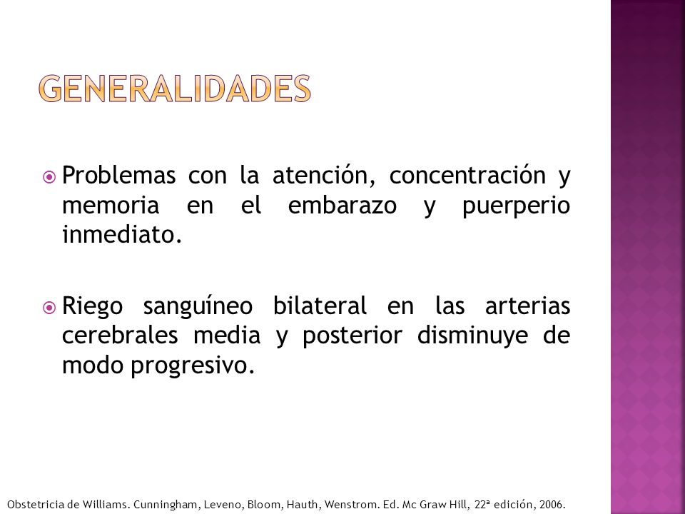 Problemas con la atención, concentración y memoria en el embarazo y puerperio inmediato. Riego sanguíneo bilateral en las arterias cerebrales media y