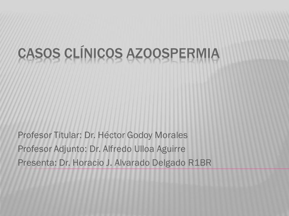 Profesor Titular: Dr. Héctor Godoy Morales Profesor Adjunto: Dr. Alfredo Ulloa Aguirre Presenta: Dr. Horacio J. Alvarado Delgado R1BR