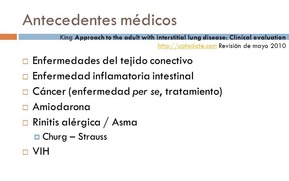 Enfermedades del tejido conectivo Enfermedad inflamatoria intestinal Cáncer (enfermedad per se, tratamiento) Amiodarona Rinitis alérgica / Asma Churg