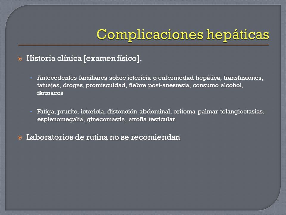 Historia clínica [examen físico]. Antecedentes familiares sobre ictericia o enfermedad hepática, transfusiones, tatuajes, drogas, promiscuidad, fiebre