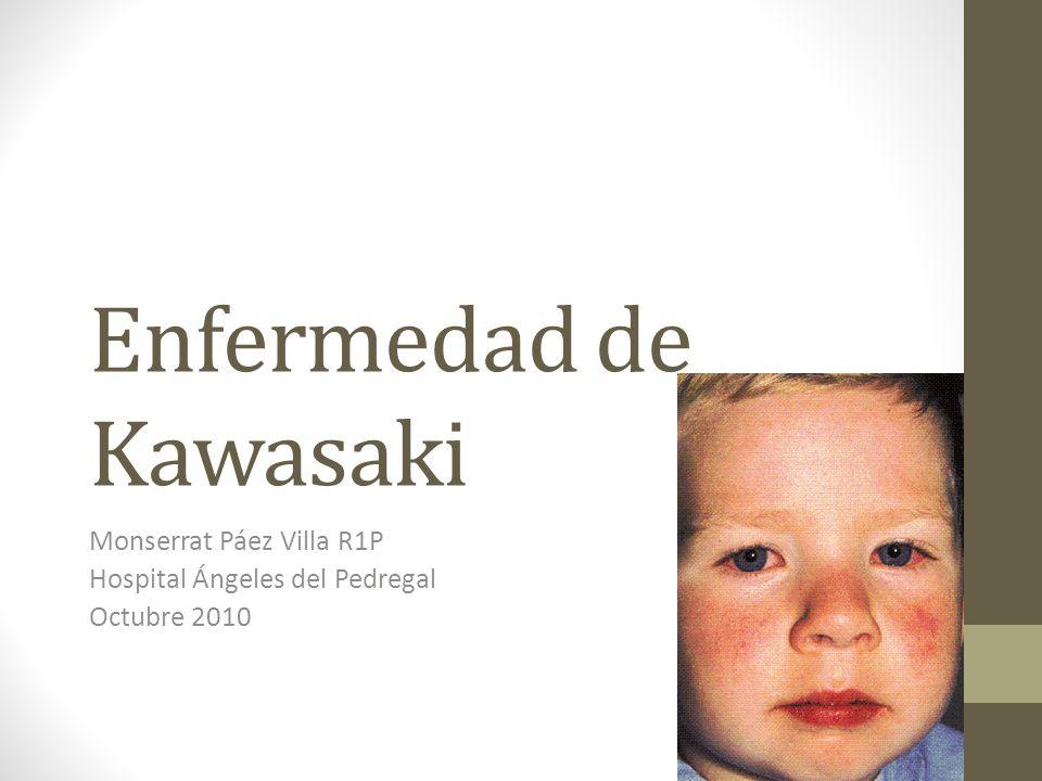 Enfermedad de Kawasaki Monserrat Páez Villa R1P Hospital Ángeles del Pedregal Octubre 2010