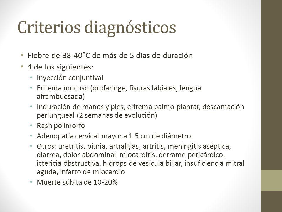 Criterios diagnósticos Fiebre de 38-40°C de más de 5 días de duración 4 de los siguientes: Inyección conjuntival Eritema mucoso (orofarínge, fisuras l
