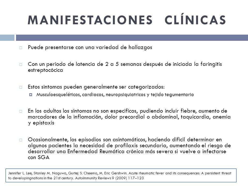 MANIFESTACIONES CLÍNICAS Puede presentarse con una variedad de hallazgos Con un período de latencia de 2 a 5 semanas después de iniciada la faringitis