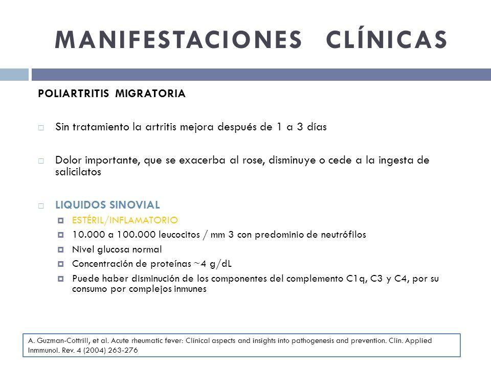 MANIFESTACIONES CLÍNICAS POLIARTRITIS MIGRATORIA Sin tratamiento la artritis mejora después de 1 a 3 días Dolor importante, que se exacerba al rose, d
