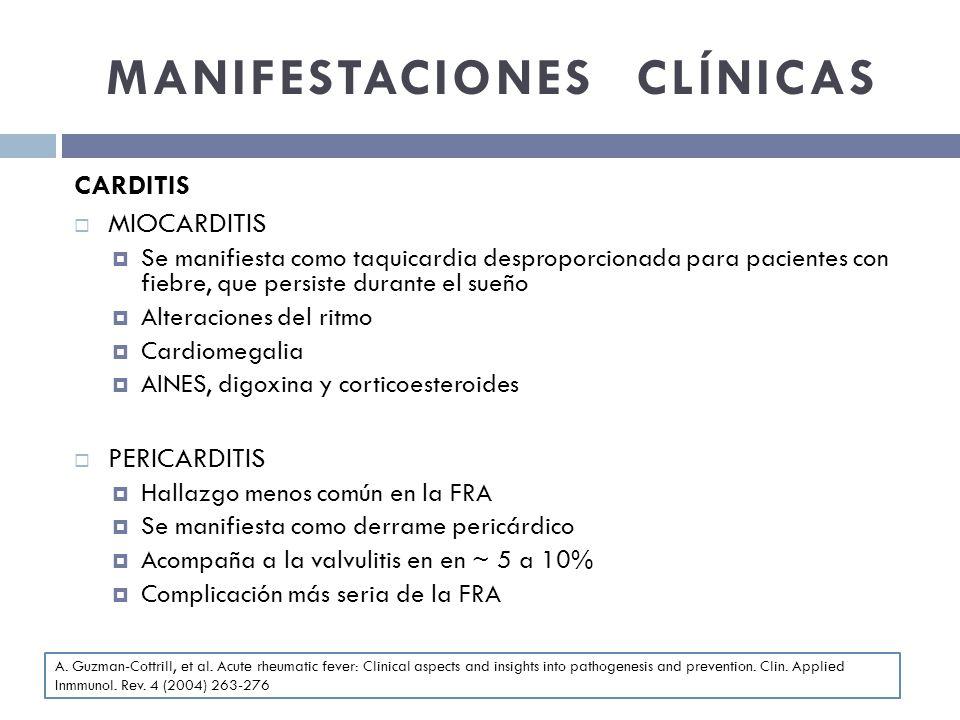 MANIFESTACIONES CLÍNICAS CARDITIS MIOCARDITIS Se manifiesta como taquicardia desproporcionada para pacientes con fiebre, que persiste durante el sueño