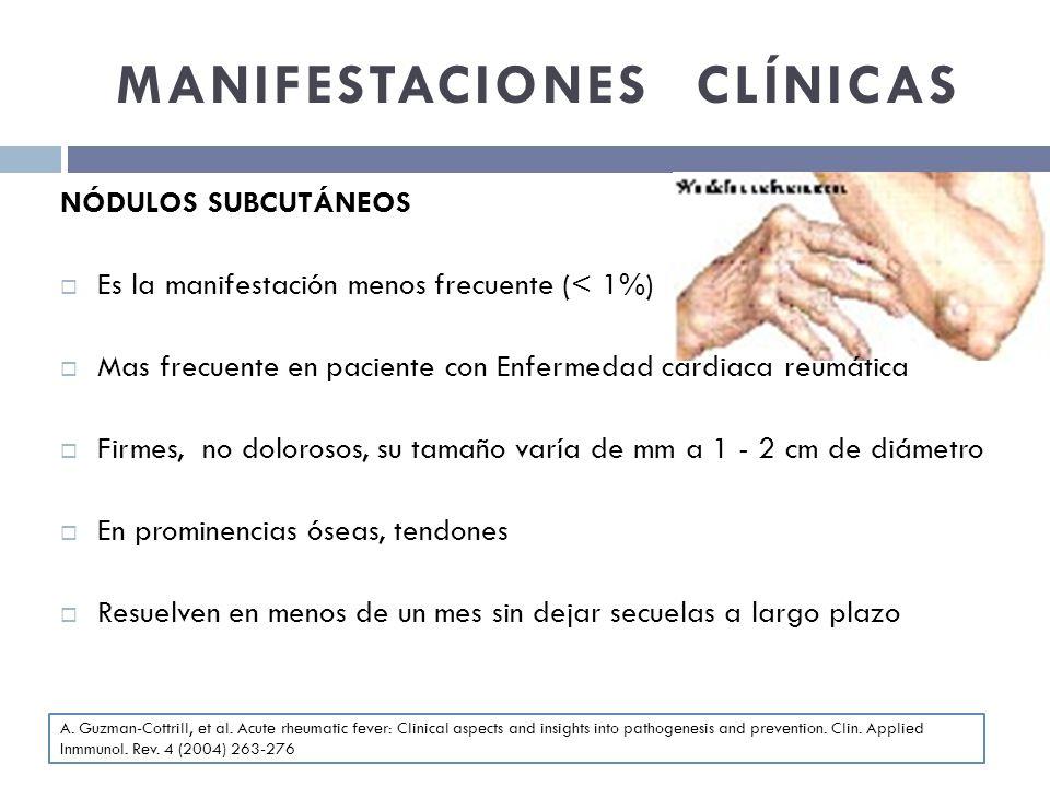MANIFESTACIONES CLÍNICAS NÓDULOS SUBCUTÁNEOS Es la manifestación menos frecuente (< 1%) Mas frecuente en paciente con Enfermedad cardiaca reumática Fi