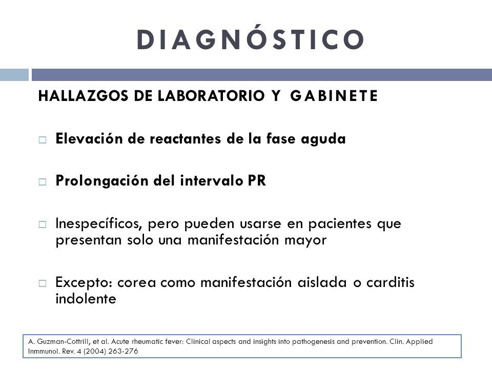 DIAGNÓSTICO HALLAZGOS DE LABORATORIO Y GABINETE Elevación de reactantes de la fase aguda Prolongación del intervalo PR Inespecíficos, pero pueden usar