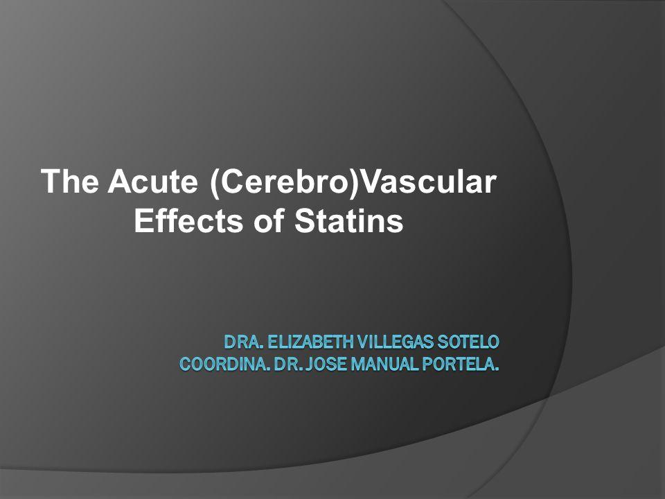 INTERRUPCIÓN DE ESTATINAS La evidencia de estudios experimentales y clínicos han demostrado claramente que la suspensión repentina de estatinas, puede afectar gravemente la función vascular.
