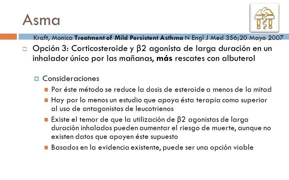 Opción 3: Corticosteroide y β 2 agonista de larga duración en un inhalador único por las mañanas, más rescates con albuterol Consideraciones Por éste