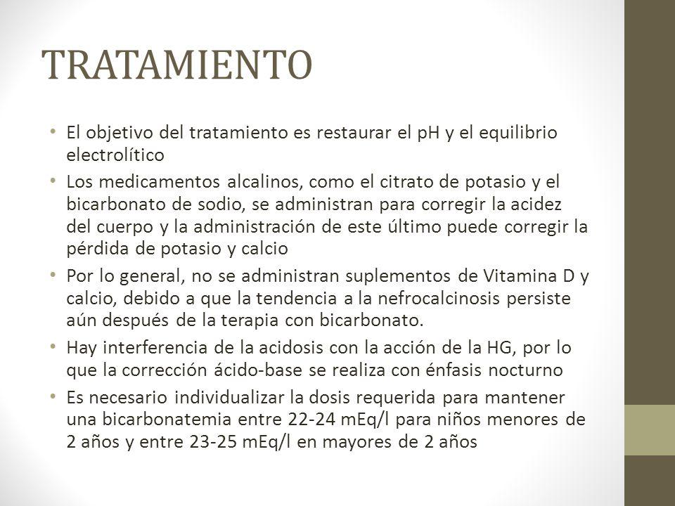 TRATAMIENTO El objetivo del tratamiento es restaurar el pH y el equilibrio electrolítico Los medicamentos alcalinos, como el citrato de potasio y el b