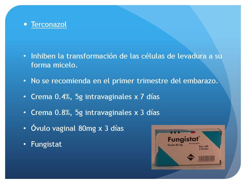 Terconazol Inhiben la transformación de las células de levadura a su forma micelo. No se recomienda en el primer trimestre del embarazo. Crema 0.4%, 5