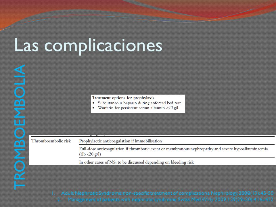 Las complicaciones 1.Adult Nephrotic Syndrome: non-specific treatment of complications.