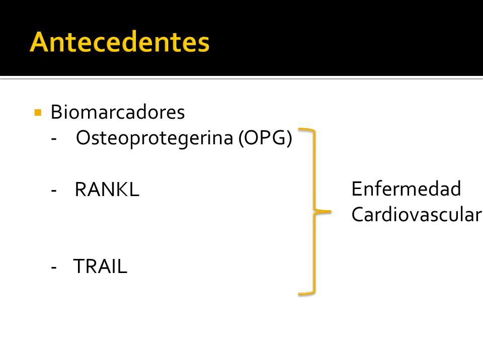 Biomarcadores - Osteoprotegerina (OPG) - RANKL - TRAIL Enfermedad Cardiovascular