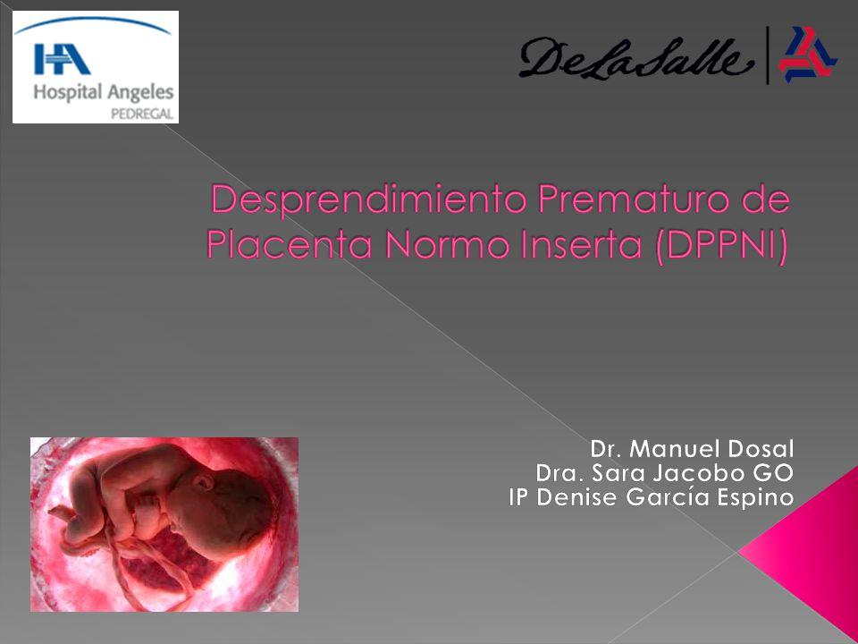 Es la separación parcial o total de la placenta normalmente insertada en la cavidad uterina, después de 20 SDG y antes del nacimiento del feto.