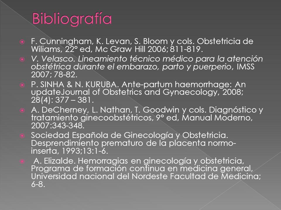 F. Cunningham, K. Levan, S. Bloom y cols. Obstetricia de Wiliams, 22° ed, Mc Graw Hill 2006; 811-819. V. Velasco. Lineamiento técnico médico para la a
