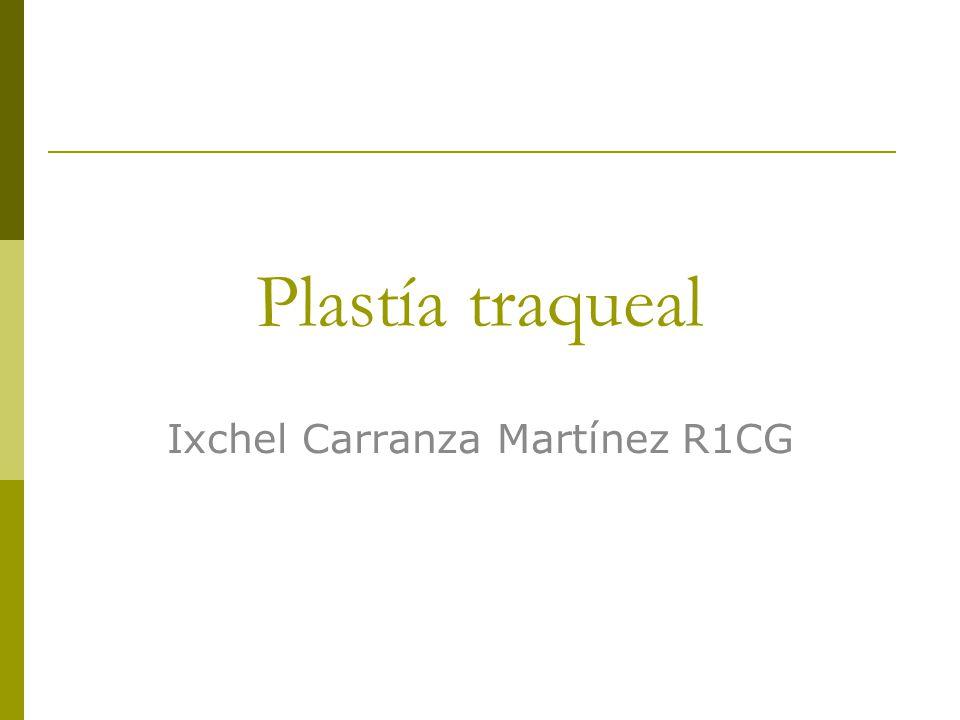 Plastía traqueal Ixchel Carranza Martínez R1CG
