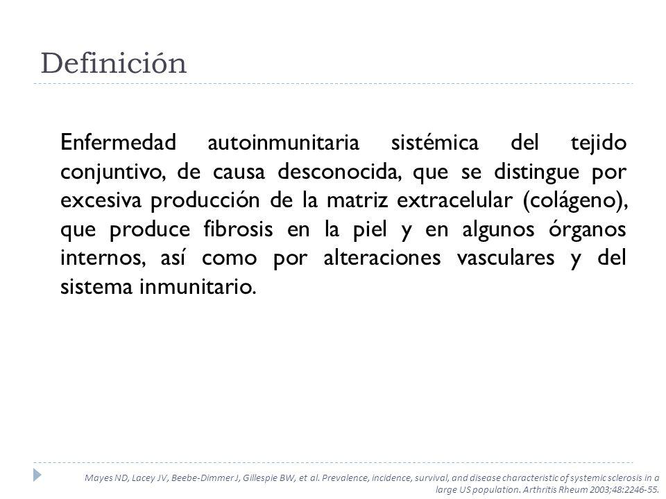Definición Enfermedad autoinmunitaria sistémica del tejido conjuntivo, de causa desconocida, que se distingue por excesiva producción de la matriz ext