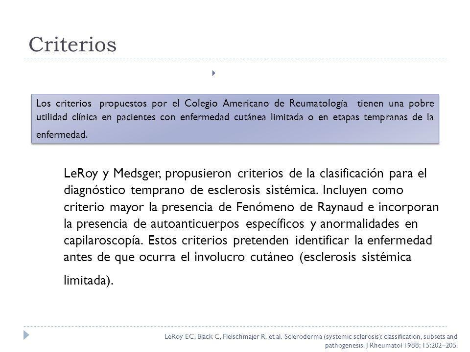 Criterios Los criterios propuestos por el Colegio Americano de Reumatología tienen una pobre utilidad clínica en pacientes con enfermedad cutánea limi