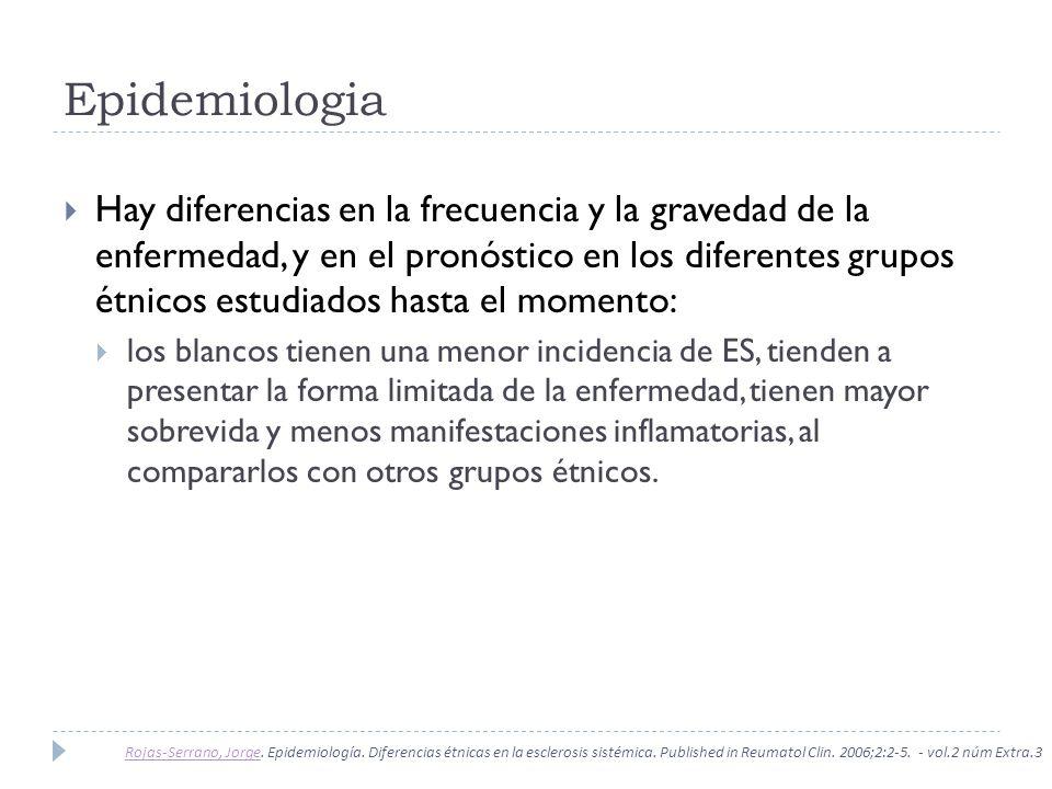 Epidemiologia Hay diferencias en la frecuencia y la gravedad de la enfermedad, y en el pronóstico en los diferentes grupos étnicos estudiados hasta el