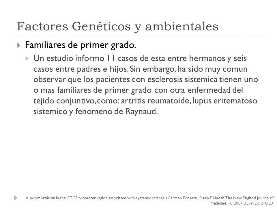 Pronostico Los factores geneticos predictores de mortalidad en E esclerosis sistemica temprana son los alelos HLA DRB1*0802 y DQA1*0501.