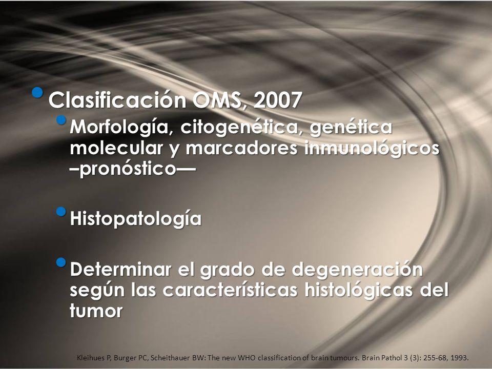 Clasificación OMS, 2007 Clasificación OMS, 2007 Morfología, citogenética, genética molecular y marcadores inmunológicos –pronóstico Morfología, citoge
