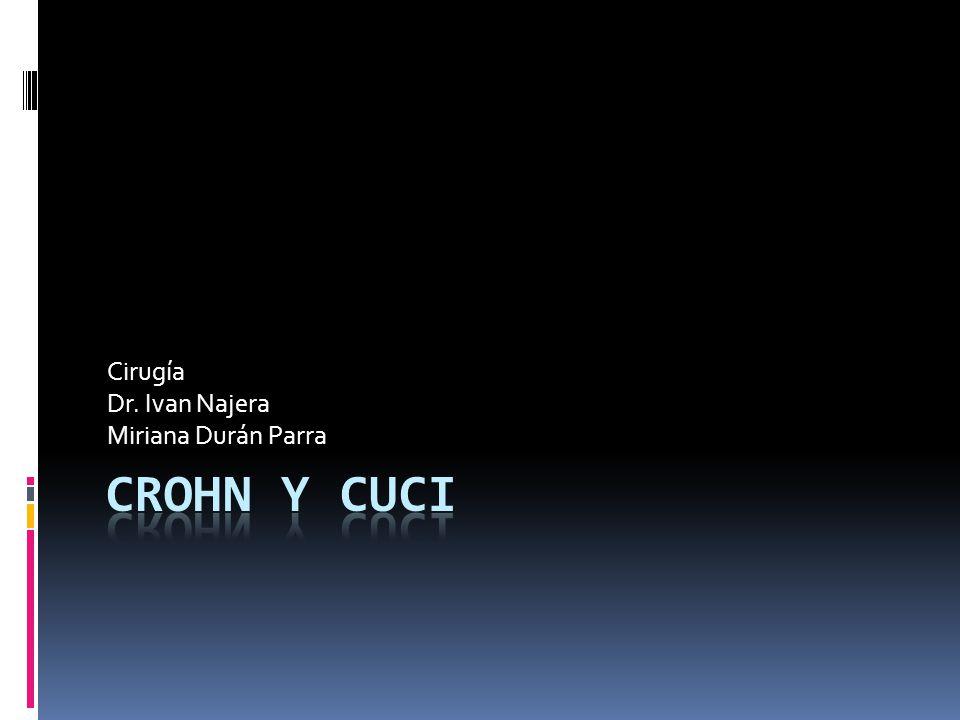 CUCI MEGACOLON TOXICO Fiebre, taquicardia, distensión, datos de peritonitis, leucocitosis y colon dilatado PERFORACIÓN HEMORRAGIA MASIVA CANCER