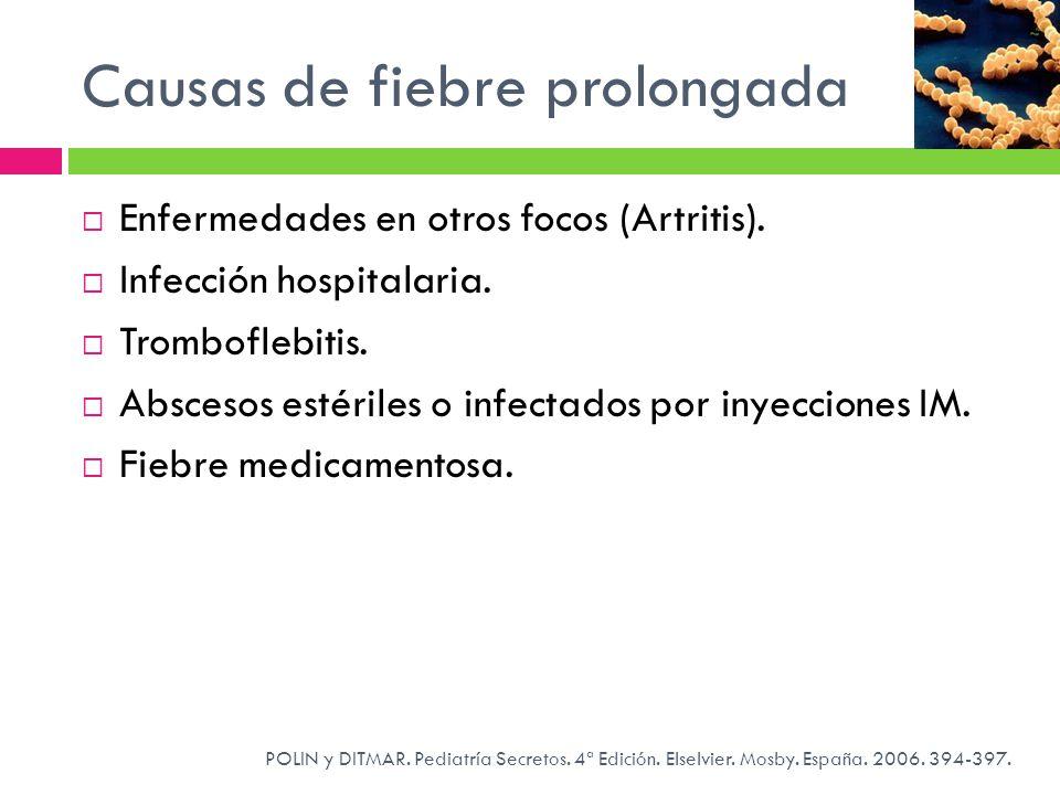 Causas de fiebre prolongada POLIN y DITMAR. Pediatría Secretos. 4ª Edición. Elselvier. Mosby. España. 2006. 394-397. Enfermedades en otros focos (Artr