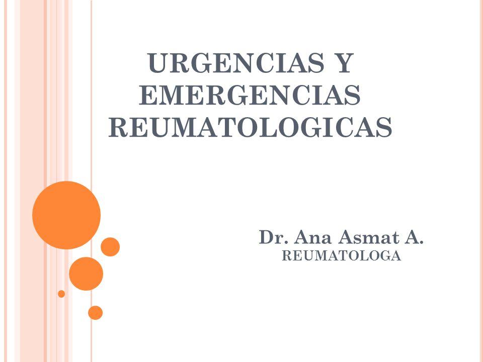 URGENCIAS Y EMERGENCIAS REUMATOLOGICAS Dr. Ana Asmat A. REUMATOLOGA