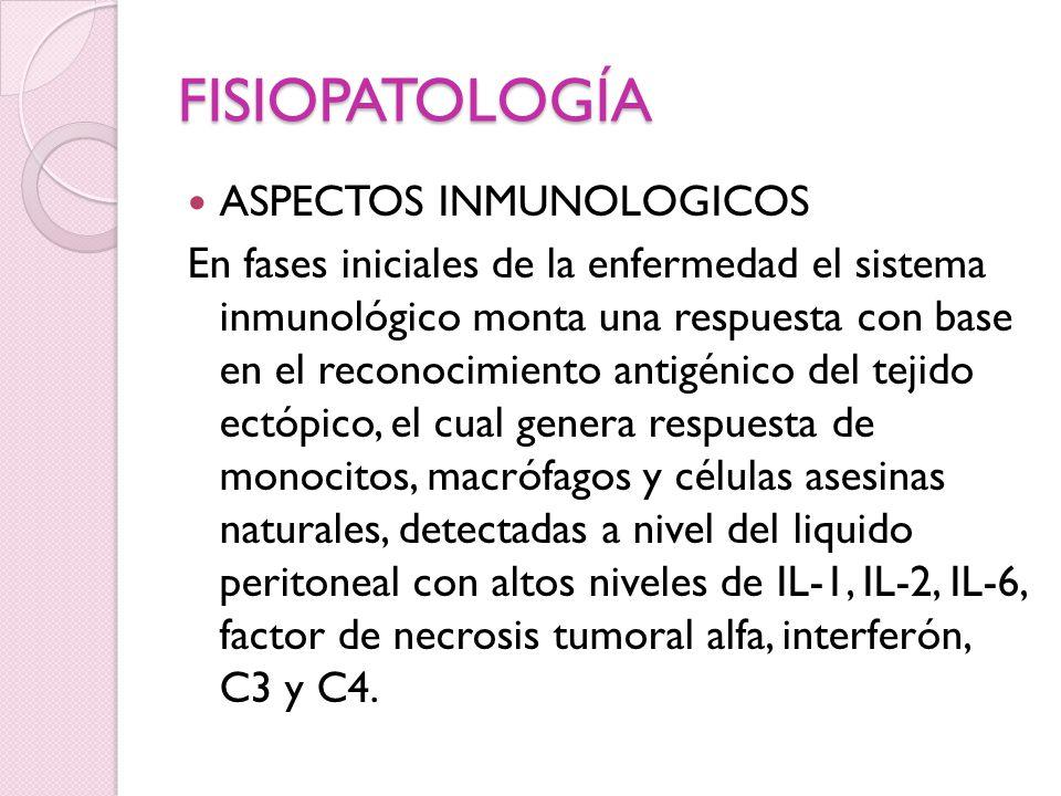 FISIOPATOLOGÍA ASPECTOS INMUNOLOGICOS En fases iniciales de la enfermedad el sistema inmunológico monta una respuesta con base en el reconocimiento an