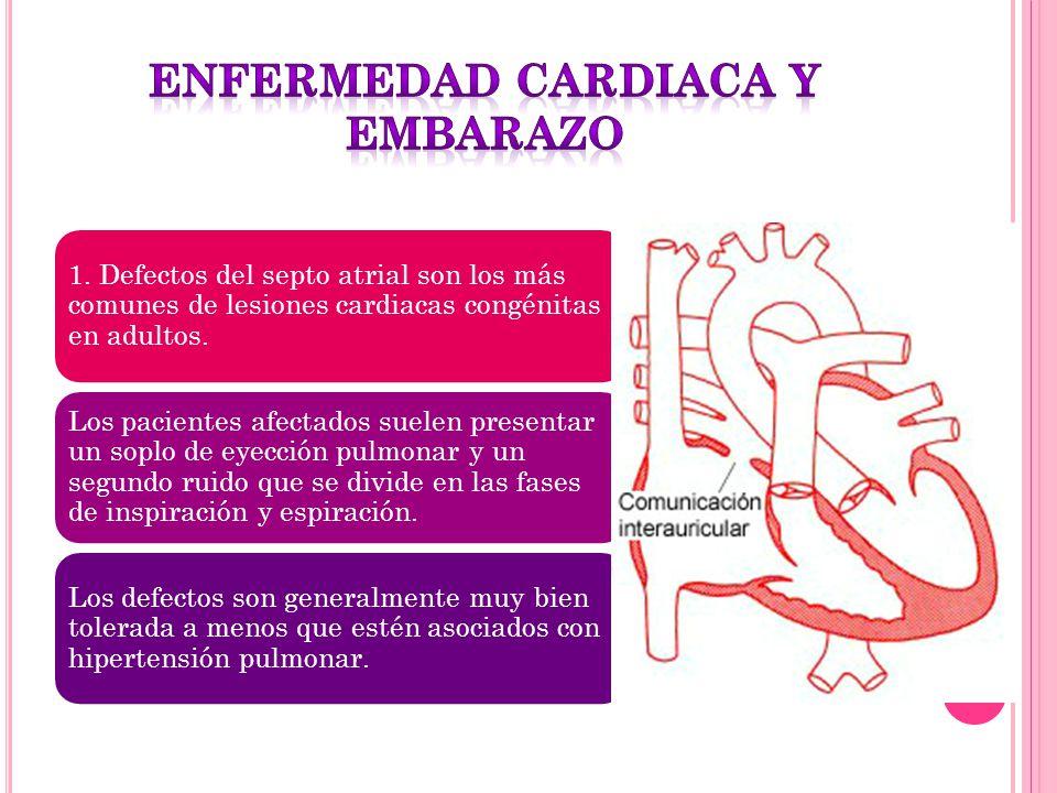 1. Defectos del septo atrial son los más comunes de lesiones cardiacas congénitas en adultos. Los pacientes afectados suelen presentar un soplo de eye