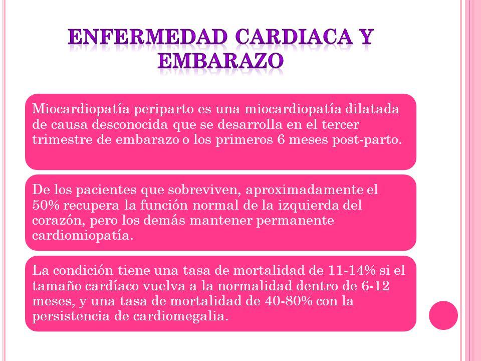 Miocardiopatía periparto es una miocardiopatía dilatada de causa desconocida que se desarrolla en el tercer trimestre de embarazo o los primeros 6 mes
