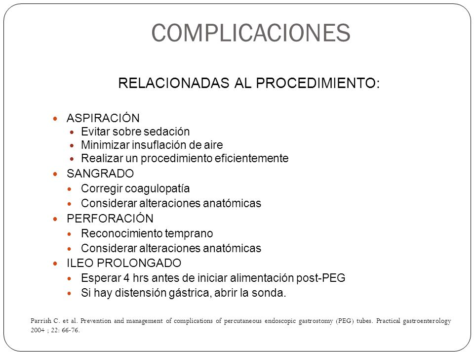 COMPLICACIONES RELACIONADAS AL PROCEDIMIENTO: ASPIRACIÓN Evitar sobre sedación Minimizar insuflación de aire Realizar un procedimiento eficientemente