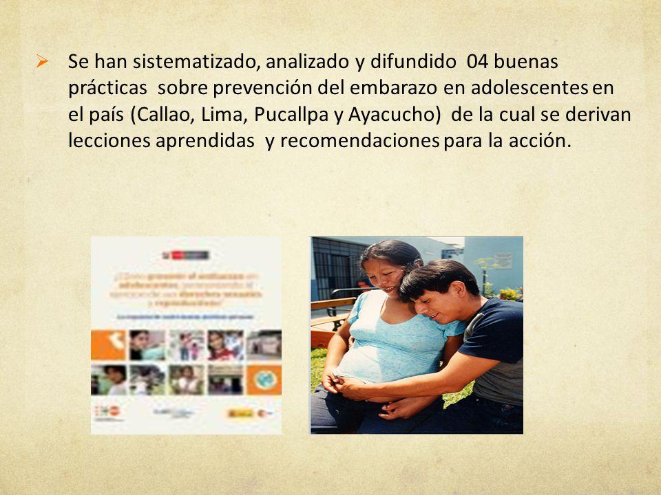 Se han sistematizado, analizado y difundido 04 buenas prácticas sobre prevención del embarazo en adolescentes en el país (Callao, Lima, Pucallpa y Aya