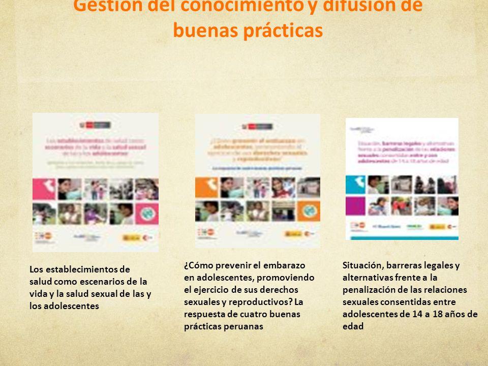 Gestión del conocimiento y difusión de buenas prácticas Los establecimientos de salud como escenarios de la vida y la salud sexual de las y los adoles
