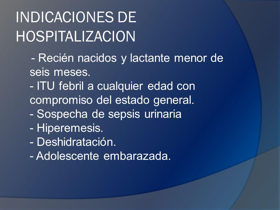 INDICACIONES DE HOSPITALIZACION - Recién nacidos y lactante menor de seis meses.
