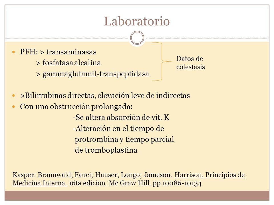 Laboratorio PFH: > transaminasas > fosfatasa alcalina > gammaglutamil-transpeptidasa >Bilirrubinas directas, elevación leve de indirectas Con una obst