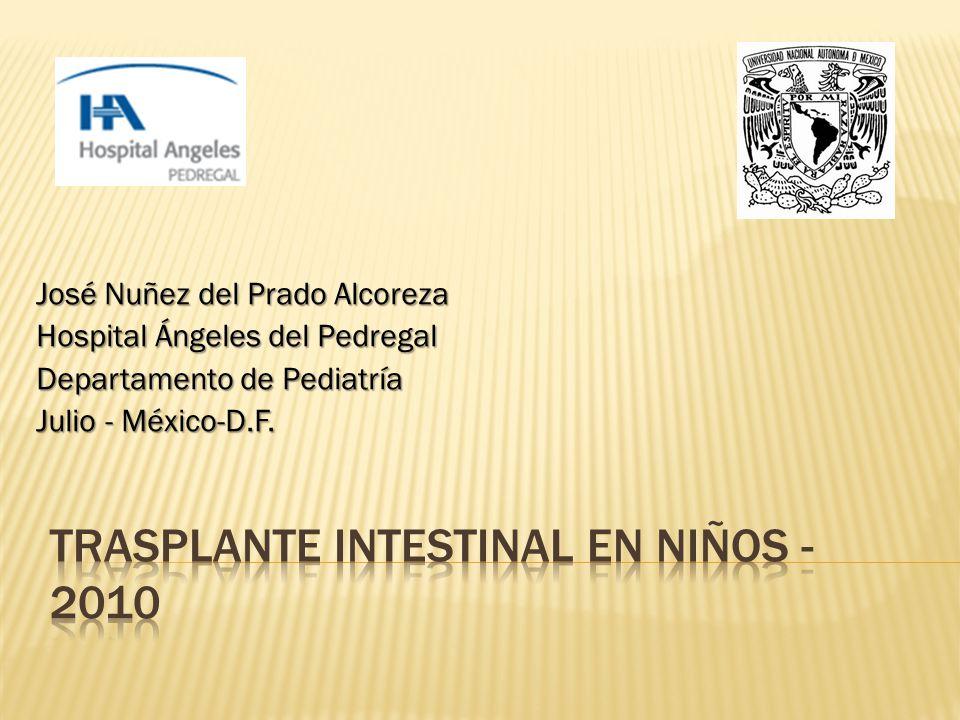 José Nuñez del Prado Alcoreza Hospital Ángeles del Pedregal Departamento de Pediatría Julio - México-D.F.