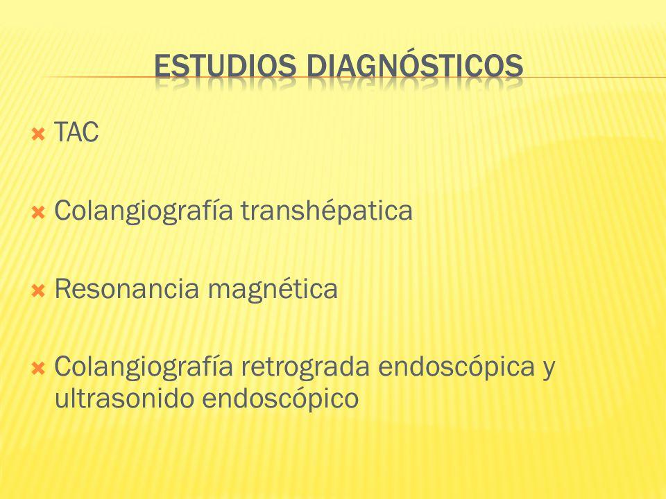 TAC Colangiografía transhépatica Resonancia magnética Colangiografía retrograda endoscópica y ultrasonido endoscópico