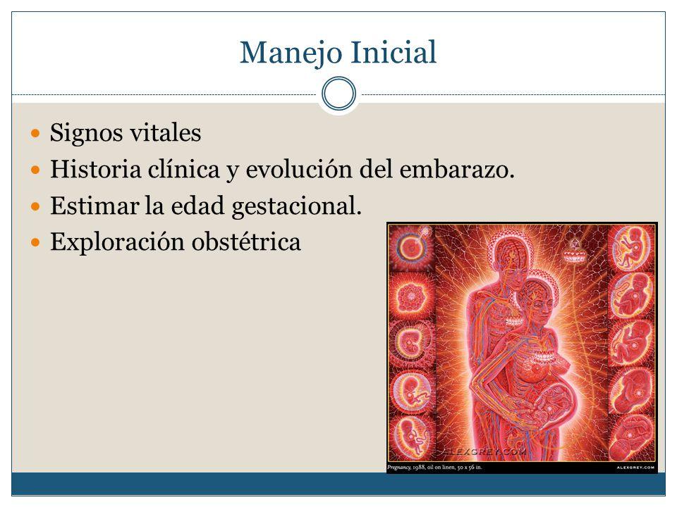 Manejo Inicial Signos vitales Historia clínica y evolución del embarazo.